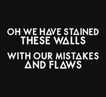 Bastille - Oh We Have Stained These Walls, With Our Mistakes And Flaws by Thafrayer
