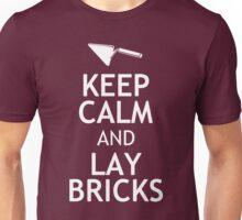 KEEP CALM AND LAY BRICKS Unisex T-Shirt