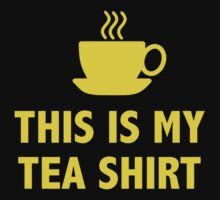 This Is My Tea Shirt by BrightDesign