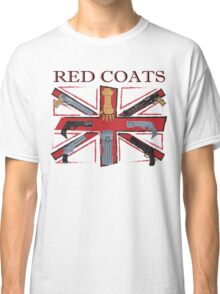 Join the Red Coats!!!! Classic T-Shirt