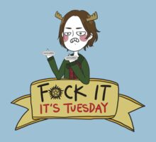 Fuck It, It's Tuesday by dmishtri