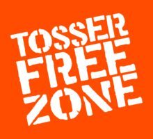 Tosser Free Zone by e2productions