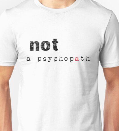 Not A Psychopath Unisex T-Shirt