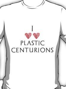 I Love Plastic Centurions T-Shirt