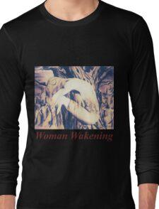 Woman Wakening - T Shirt & Hoodie Long Sleeve T-Shirt