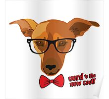 Hipster dog - Nerd is the new cool! Poster