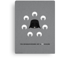 Spaceballs: I'm Surrounded by Assholes Canvas Print