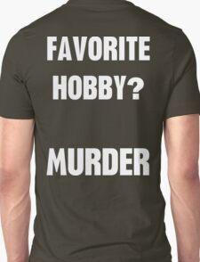 Favorite Hobby Murder T-Shirt