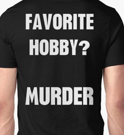 Favorite Hobby Murder Unisex T-Shirt