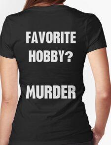 Favorite Hobby Murder Womens Fitted T-Shirt