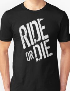 Ride or Die Unisex T-Shirt