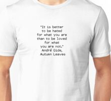 """""""It is better to be hated for what you are than to be loved for what you are not.""""  ― André Gide, Autumn Leaves Unisex T-Shirt"""