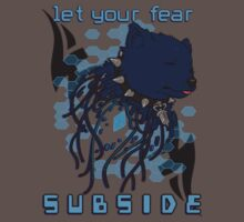 Let your fear subside. by Jessica Dawn