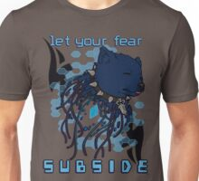 Let your fear subside. Unisex T-Shirt