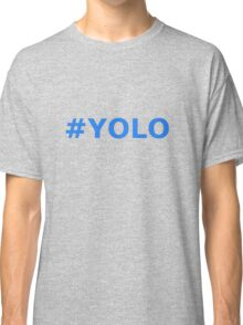 Hashtag YOLO Classic T-Shirt