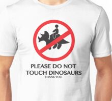 PLEASE DO NOT TOUCH DINOSAURS Unisex T-Shirt