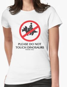 PLEASE DO NOT TOUCH DINOSAURS Womens Fitted T-Shirt