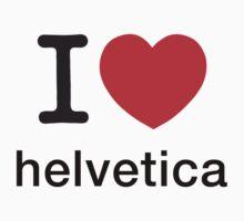 I Love Helvetica by Magnus Juhl