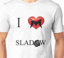 I Love Sladow Unisex T-Shirt