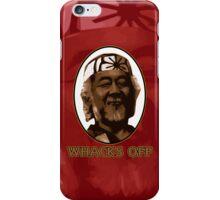 Miyagi Whacks Off! - Karate Kid - Humor iPhone Case/Skin