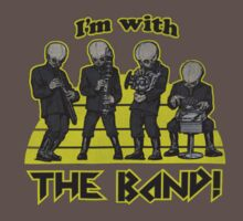 I'm With The Band by designCENTRAL