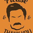 Ron Swanson - Please & Thank you by TeeAgromenaguer