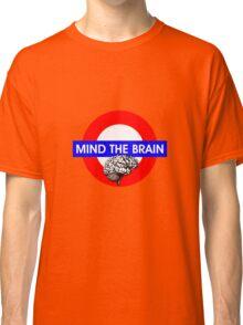 Mind the Brain Classic T-Shirt