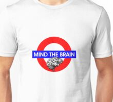 Mind the Brain Unisex T-Shirt