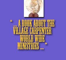 A Book About The Village Carpenter World Wide Ministries by Charles Lee Emerson, Author, Minister, Poet, Publisher