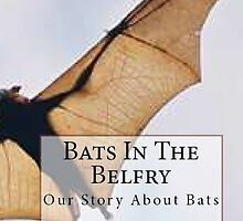 BATS IN THE BELFRY by Charles Lee Emerson, Author, Minister, Poet, Publisher