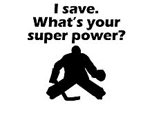 I Save What's Your Super Power? Photographic Print