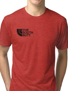 The south butt Tri-blend T-Shirt