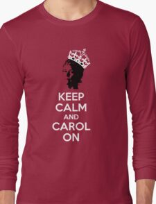 Keep Calm and Carol On Long Sleeve T-Shirt
