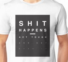 SHIT HAPPENS Unisex T-Shirt