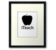iTEACH black Framed Print