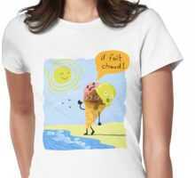 Il fait chaud! (It is hot!) Womens Fitted T-Shirt