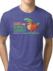 Birds Are Terrible Lizards Tri-blend T-Shirt