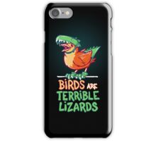 Birds Are Terrible Lizards iPhone Case/Skin