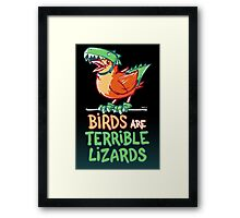 Birds Are Terrible Lizards Framed Print