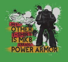My Other T-Shirt Is Power Armor 1 by A-Mac