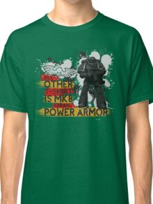 My Other T-Shirt Is Power Armor 1 Classic T-Shirt