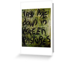 lay me down in green pastures Greeting Card