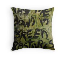 lay me down in green pastures Throw Pillow