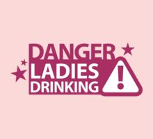 Danger ladies DRINKING! warning sign by jazzydevil