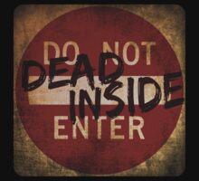 DO NOT ENTER - Dead Inside by 55INCH