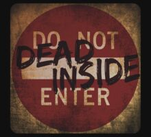 DO NOT ENTER - Dead Inside by 55INCH