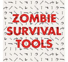 Zombie Survival Tools Photographic Print