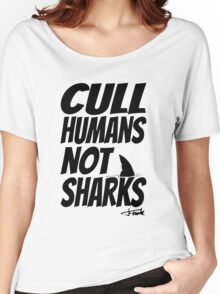 Cull Humans Not Sharks - BLACK Women's Relaxed Fit T-Shirt