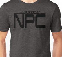 Just another NPC Unisex T-Shirt
