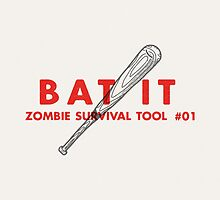 Bat it! - Zombie Survival Tools by Daniel Feldt